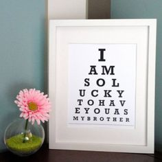 ETSY - I am so lucky to have you as my brother - Eye Chart Print