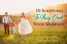 Even after 33 years of Marriage, we still need to claim God's Scriptures to Pray Over our Marriage