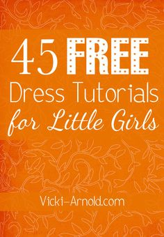 Free Sewing Tutorials - Dresses for Little Girls - compilation list with links. This is a tradition that will move your girls into a new world. Rainy days, snowy weekends. Bonding with your girls is a priceless gift. They will love making costumes. Blouses are so easy.