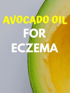 How to Use Avocado Oil for Eczema