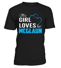 This Girl Love Her MCGLAUN Last Name T-Shirt #Mcglaun