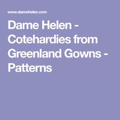 Dame Helen - Cotehardies from Greenland Gowns - Patterns Dame Helen, Gown Pattern, 15th Century, Costume, Gowns, Patterns, Clothes, Vestidos, Block Prints