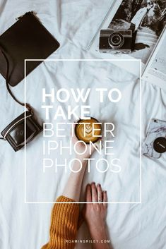 How to Take Better iPhone Photos - Roaming Riley Iphone Photography, Photography Tips, Creative Business, Business Tips, Business Coaching, Business Branding, Instagram Tips, Design Tutorials, Design Templates