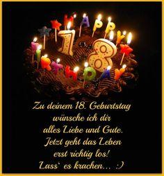 Zu deinem 18: Geburtstag wünsche ich dir alles Liebe und Gute