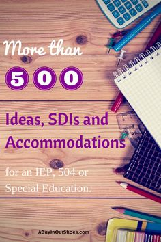 Printable list of over 500 SDIs and accommodations for kids who need them. Great list for both parents and educators who are contributing to an IEP or 504.