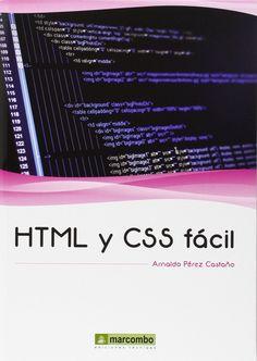 html y css fácil / Arnaldo Pérez Castaño. 2015.