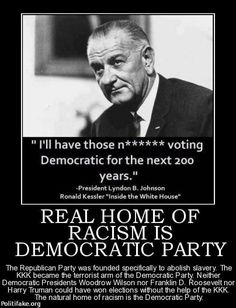 Democrats, the party of racism, slavery, segregation & the KKK Inside The White House, Thing 1, Out Of Touch, Conservative Politics, Thats The Way, Republican Party, Democratic Party, The Book, America