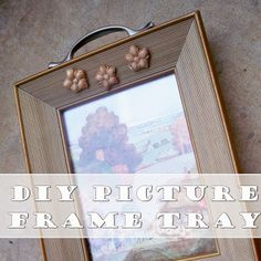 Let's Drink Coffee, Darling: DIY Picture Frame Tray