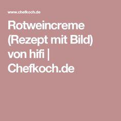 Rotweincreme (Rezept mit Bild) von hifi | Chefkoch.de