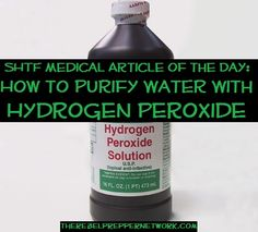 SHTF Medical Article of the Day: How to Purify Water With Hydrogen Peroxide