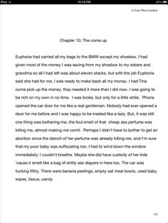 Book Excerpt Has anyone ever rode in a car that looked like this? Girls be having luxury cars and keep dirty as hell! Lol! I think this was one of the funniest pages. She wanted to start a relationship with me but kept her car like this? The next time y'all have a homegirl who's car is dirty call her Euphoria! ROTFLMAO!!! If you're looking for a good read order A TOUR THRU LONDON! It's funny & exciting!