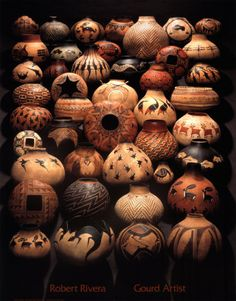 "Robert Rivera is the Dean of gourds - my most treasured gourd artist whose work I admire, collect and revere. Yes, ""Revere Rivera""!"