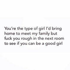 Good girls take it. Daddys Girl Quotes, Good Girl Quotes, Daddy Quotes, Freaky Quotes, Naughty Quotes, Kinky Quotes, Sex Quotes, Freaky Relationship Goals, Cute Relationships