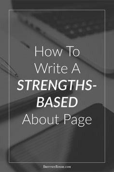 How To Write A Strengths-Based About Page