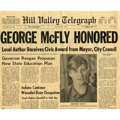 Hill Valley Telegraph - George McFly Honored (Back to the Future: Part II) Back To The Future Party, Back To The 80's, Steve Jacobs, Science Fiction, Bttf, Marty Mcfly, Alternate History, Movie Lines, Alternative Movie Posters