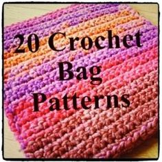 ♥ 20 Crocheted Bag Patterns/Tutorials you will Love ♥