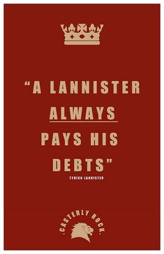 A Lannister *always* pays his debts.