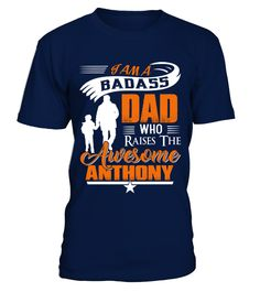 Badass Dad Who Raise Anthony   => Check out this shirt by clicking the image, have fun :) Please tag, repin & share with your friends who would love it.