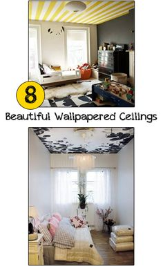 8 Beautiful Wallpapered Ceilings- fun ways to add texture and color to ceilings.  Cool ceiling designs to create with wallpaper.