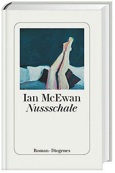 Nussschale Buch von Ian McEwan portofrei bei Weltbild