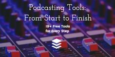 19 great podcasting tools