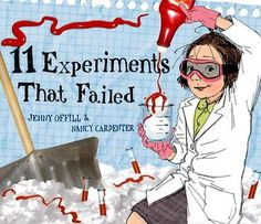 5 STEM Picture Books for Girls | 11 Experiments that Failed by Jenny Offill Illustrated by Nancy Carpenter