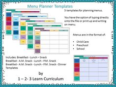 I have added 5 assorted menu templates with Child Care, Preschool or School listed at the top where you can type in your child care, etc. name. They are in the format of Breakfast - Lunch - P.M. Snack or Breakfast - A.M. Snack - Lunch - P.M. Snack and  Breakfast - A.M. Snack - Lunch - P.M. Snack - Dinner Located at 1 - 2 - 3 Learn Curriculum. Click on picture to learn how to become a member.