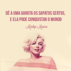 marilyn monroe, quote, right shoes, frase, diva, www.ilhadabeleza.com.br