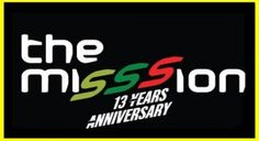 The Mission-13 Years Anniversary