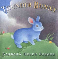 """Thunder Bunny"" by Barbara Helen Berger"