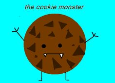 yum yum its the cookie monster