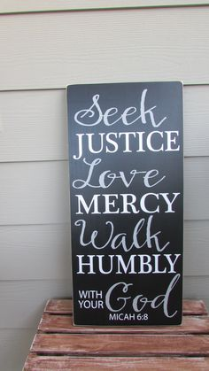"""Custom sign with the Bible verse  """"Seek justice love mercy walk humbly with your…"""