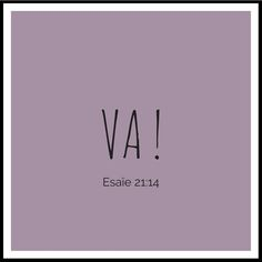 La Bible - Verset illustré - Esaïe 21:14 - Va - Allez à la rencontre de l'assoiffé, apportez-lui de l'eau ! Life Is Good, My Life, Praise The Lords, Good Vibes, Wallpaper Quotes, Bible Quotes, Gods Love, Slogan, Encouragement