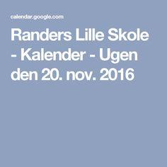 Randers Lille Skole - Kalender - Ugen den 20. nov. 2016