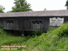 The Old Hollow Covered Bridge in Ferrisburgh, Vermont. Second oldest in Vermont built in 1824. On the RV road with Niki, Jack and snowbirdrvtrails.com Mountain States, Green Mountain, Covered Bridges, Day Trips, Vermont, Rv, Shed, Old Things, Outdoor Structures