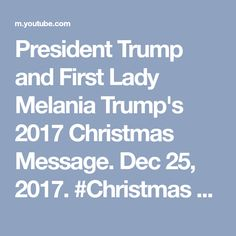 President Trump and First Lady Melania Trump's 2017 Christmas Message. Dec 25, 2017. #Christmas - YouTube