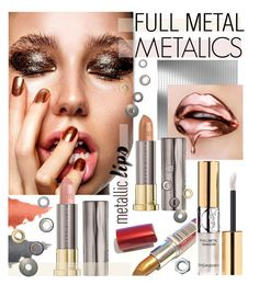 """metalic lip trend"" by cutandpaste ❤ liked on Polyvore featuring beauty, Stila, Urban Decay, Maybelline, Yves Saint Laurent and metalliclips"