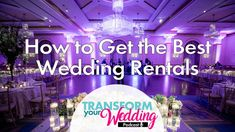 How To Find The BEST Wedding Rentals