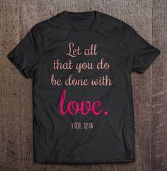 Super duper cute #Christianshirt https://www.etsy.com/listing/230885005/with-love-1-corinthians-1214-christian-t