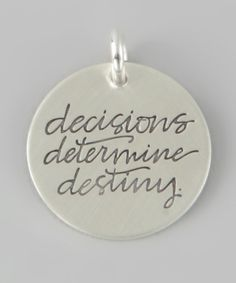 Take a look at this Sterling Silver 'Decisions Determine Destiny' Charm on zulily today!