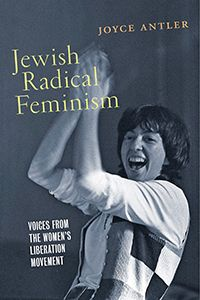 Jewish Radical Feminism: Voices from the Women's Liberation Movement