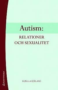Autism: relationer och sexualitet