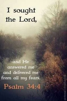 Psalm 34:4 I am seeking and waiting