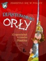 Piastowskie Orły. Zdarzyło się w Polsce