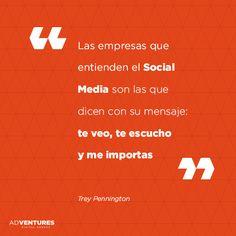 """""""Las empresas que entienden el #SocialMedia son las que dicen con su mensaje: te veo, te escucho y me importas"""", Trey Pennington. Community Manager, No Me Importa, Marketing, Decir No, Management, Weather, Socialism, Social Networks, Messages"""