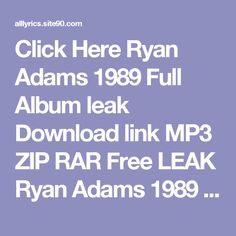 Click Here  Ryan Adams 1989 Full Album leak Download link MP3 ZIP RAR    Free LEAK Ryan Adams 1989 Deluxe Download 2017 ZIP TORRENT RAR    (download) Ryan Adams 1989 Deluxe Download Full Album Free    DOWNLOAD 2017 Ryan Adams 1989 Deluxe Download Full Album    HQ Leak Ryan Adams 1989 Deluxe Download Full Album #2017    LEAK HOT Ryan Adams 1989 Deluxe Download Full Album (Full Album + Download)