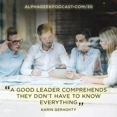"""A good leader comprehends they don't have to know everything"".—Karin Geraghty  #karingeraghty  http://buff.ly/2tDhn1i?utm_content=bufferf8592&utm_medium=social&utm_source=pinterest.com&utm_campaign=buffer"