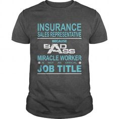 INSURANCE SALES REPRESENTATIVE Because Badass Miracle Worker Is Not An Official Job Title*** LIMITED TIME ONLY. ORDER NOW if you like, Item Not Sold Anywhere Else. Thank you! #Aviation #Friendship #Girlfriend #Victory #Youth