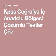 Kpss Coğrafya İç Anadolu Bölgesi Çözümlü Testler Çöz