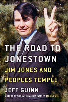 The Road to Jonestown: Jim Jones and Peoples Temple by Jeff Guinn  Available 4/11/17 - See my review - 4 Stars - http://debbiekrenzer.booklikes.com/post/1529288/post